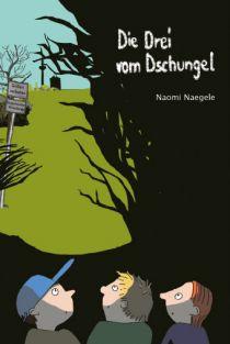 Die Drei vom Dschungel von Naomi Naegele